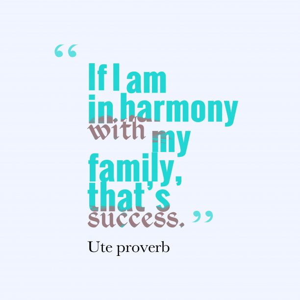 Ute proverb about family.