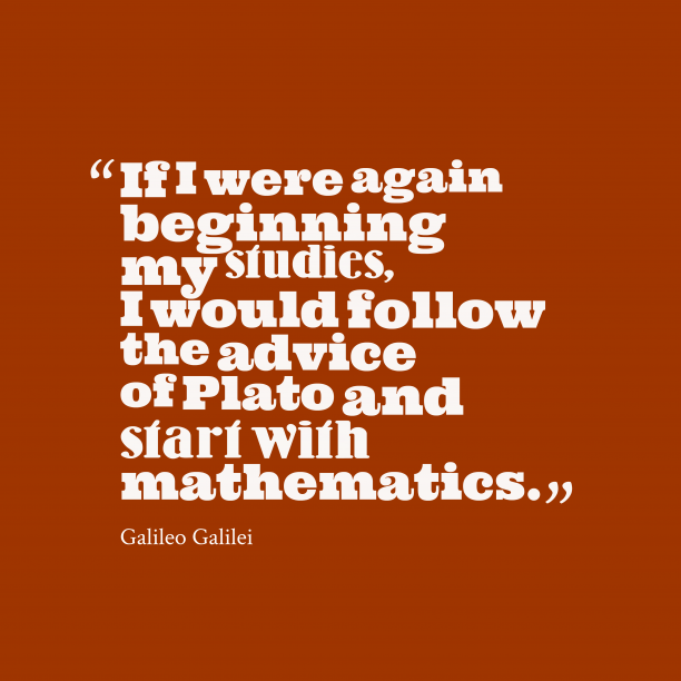 Galileo Galilei 's quote about . If I were again beginning…