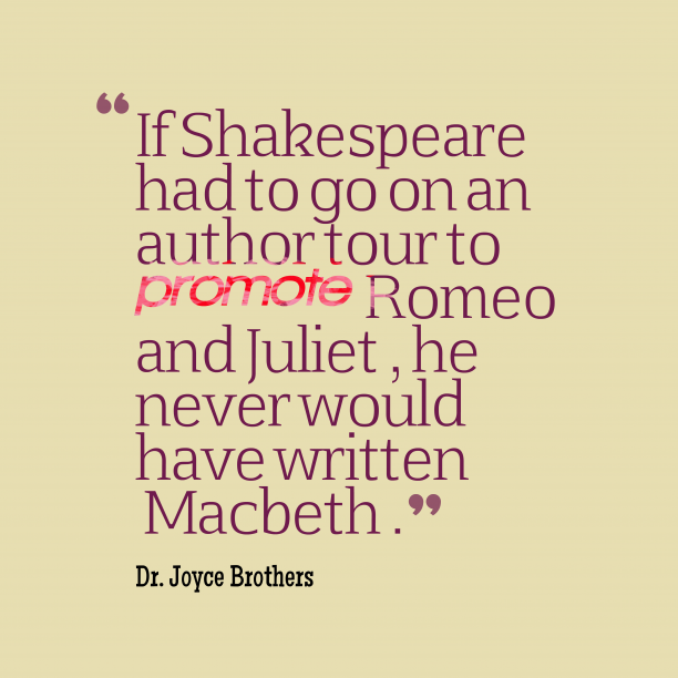 Dr. Joyce Brothers 's quote about macbeth, writen. If Shakespeare had to go…