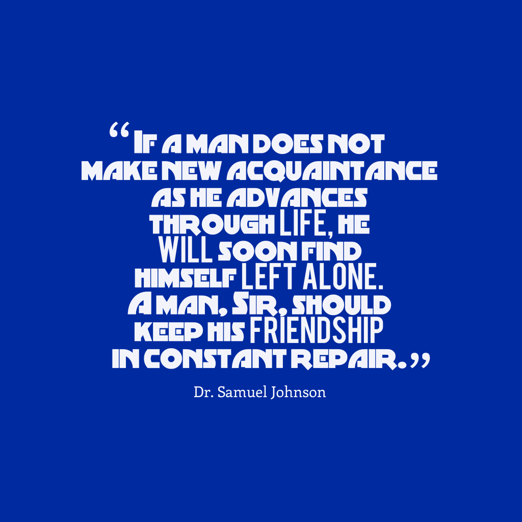Dr. Samuel Johnson quote about friendship.