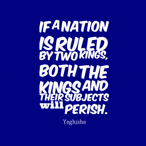 Yeghishe 's quote about . If a nation is ruled…