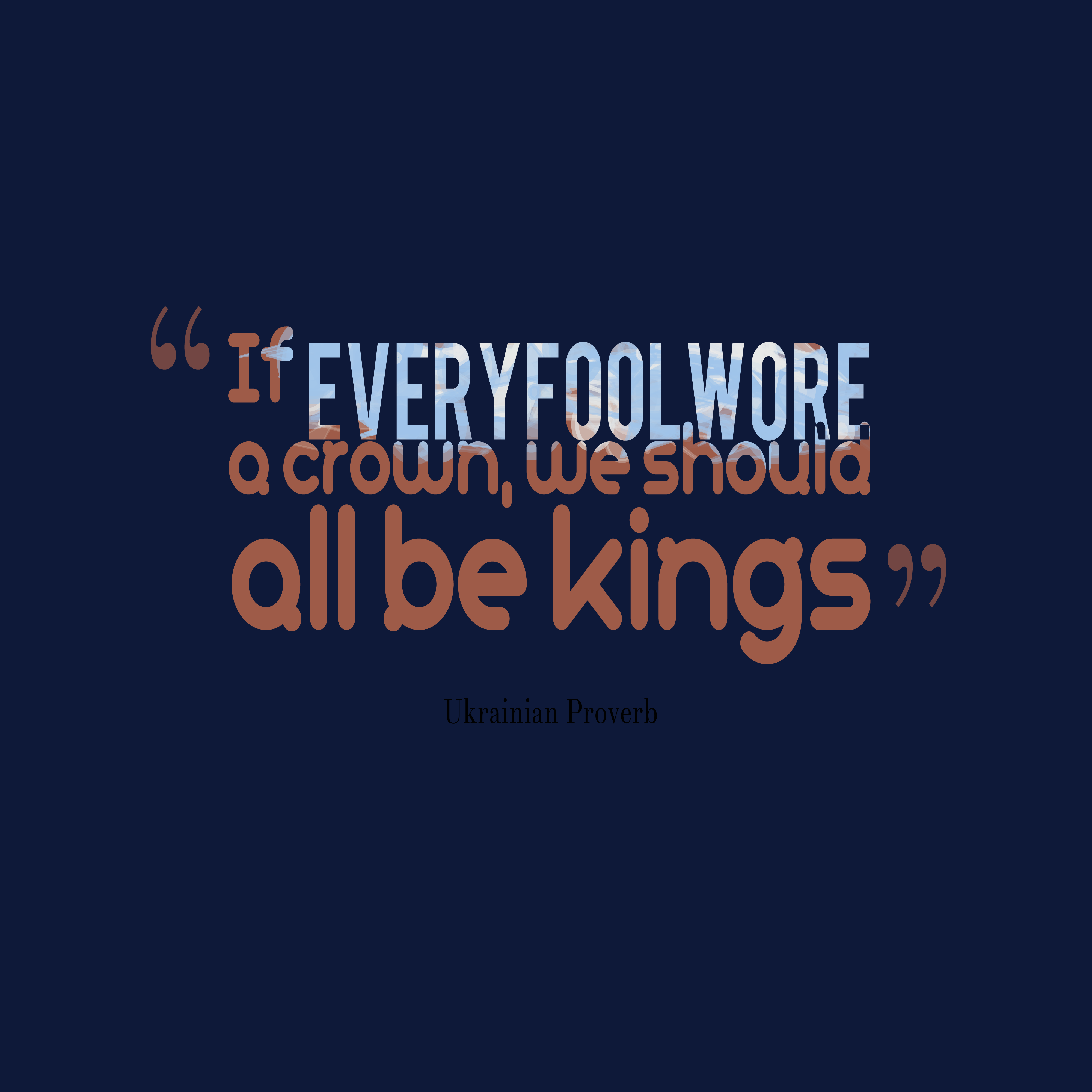 Quotes image of If every fool wore a crown, we should all be kings