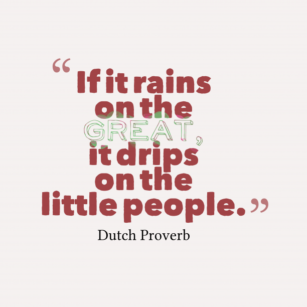 Dutch ptoverb about trouble.