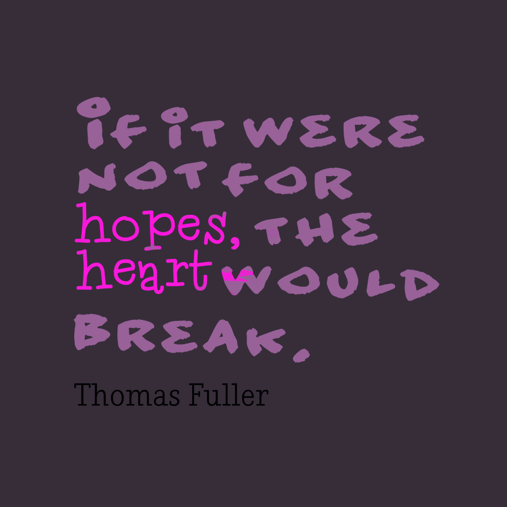 Thomas Fuller quote about heart.