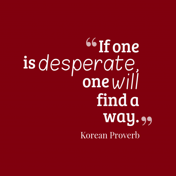 Korean proverb about motivations.