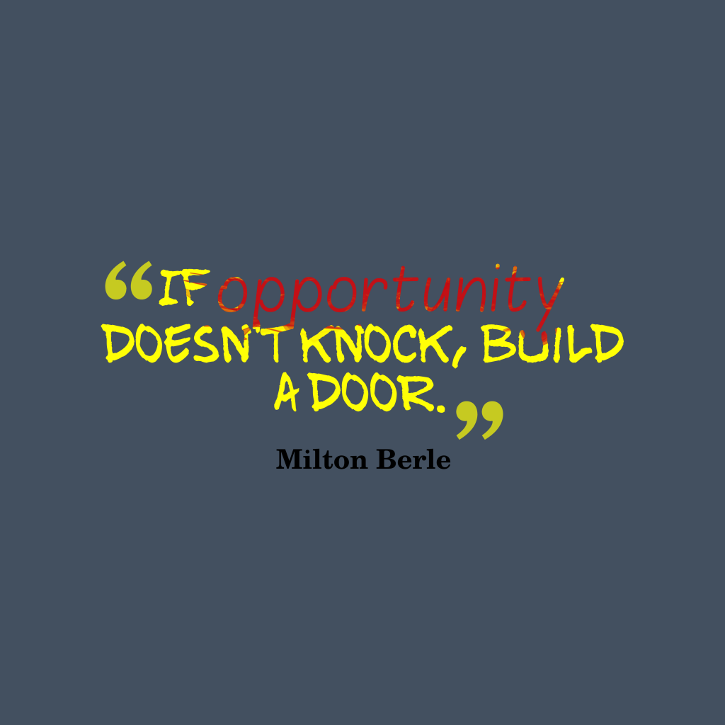 Milton Berle quote about opportunity.