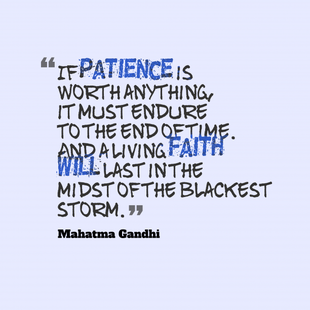 Mahatma Gandhi quote about patience.