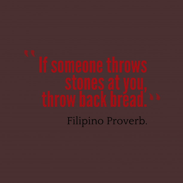 Filipino wisdom about goodness.