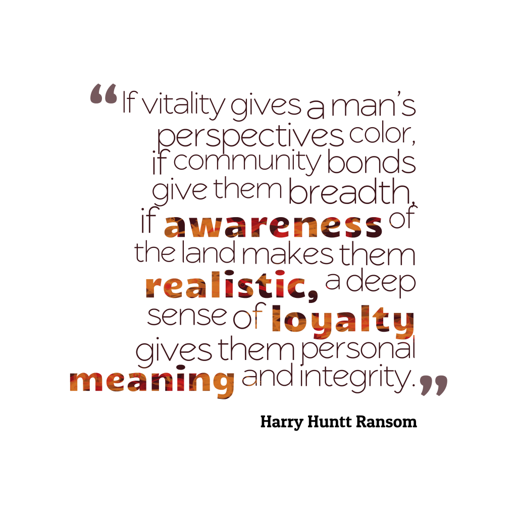 Harry Huntt Ransom quote about loyalty.