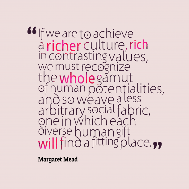 Margaret Mead 's quote about . If we are to achieve…