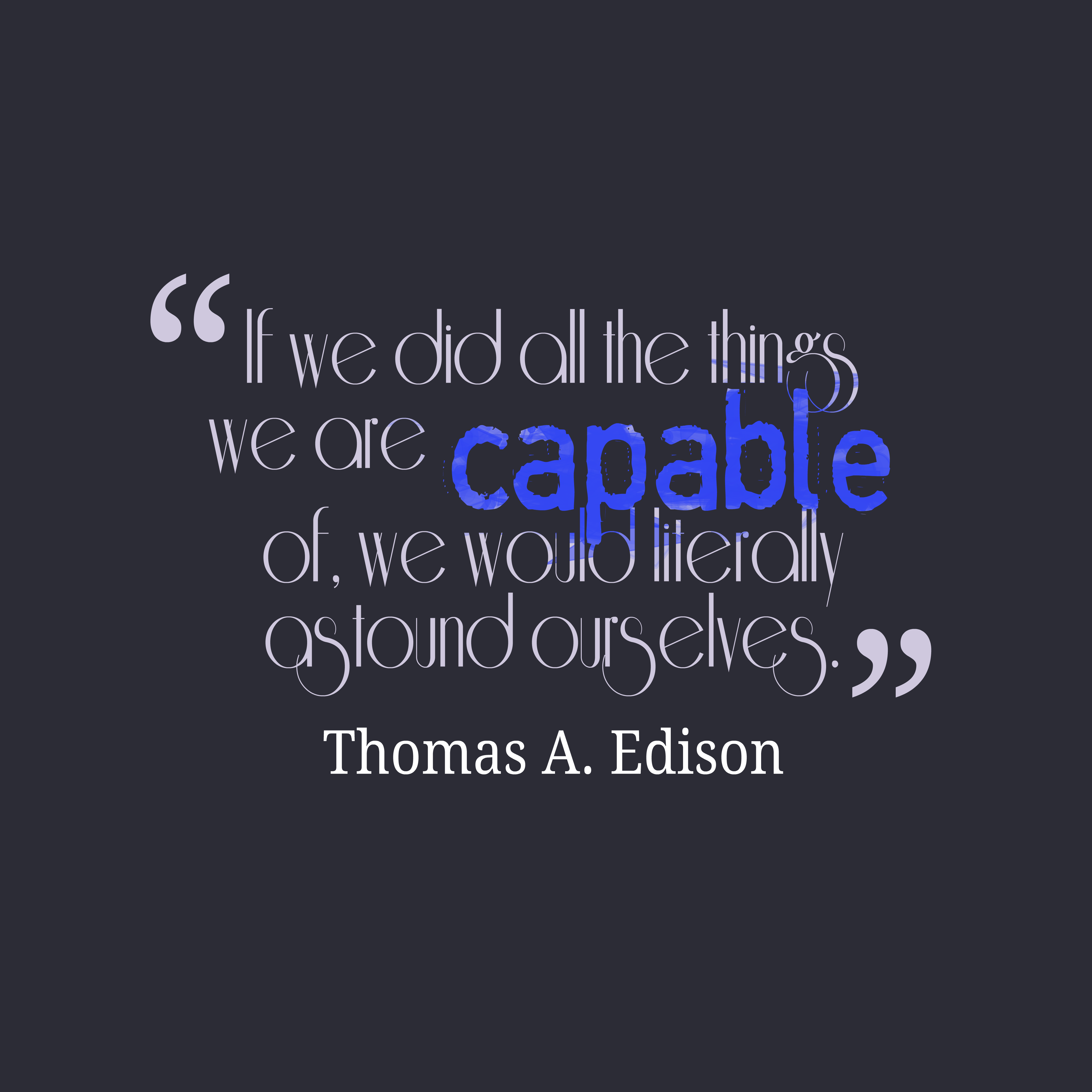 Thomas Edison Quotes | Picture Thomas A Edison Quote About Ourselves