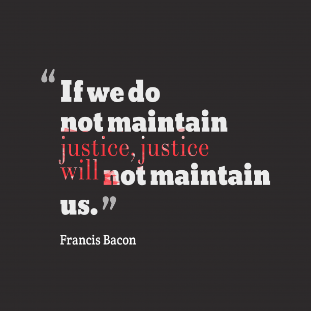 Francis Bacon quote about justice.