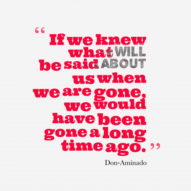 Don-Aminado 's quote about . If we knew what will…