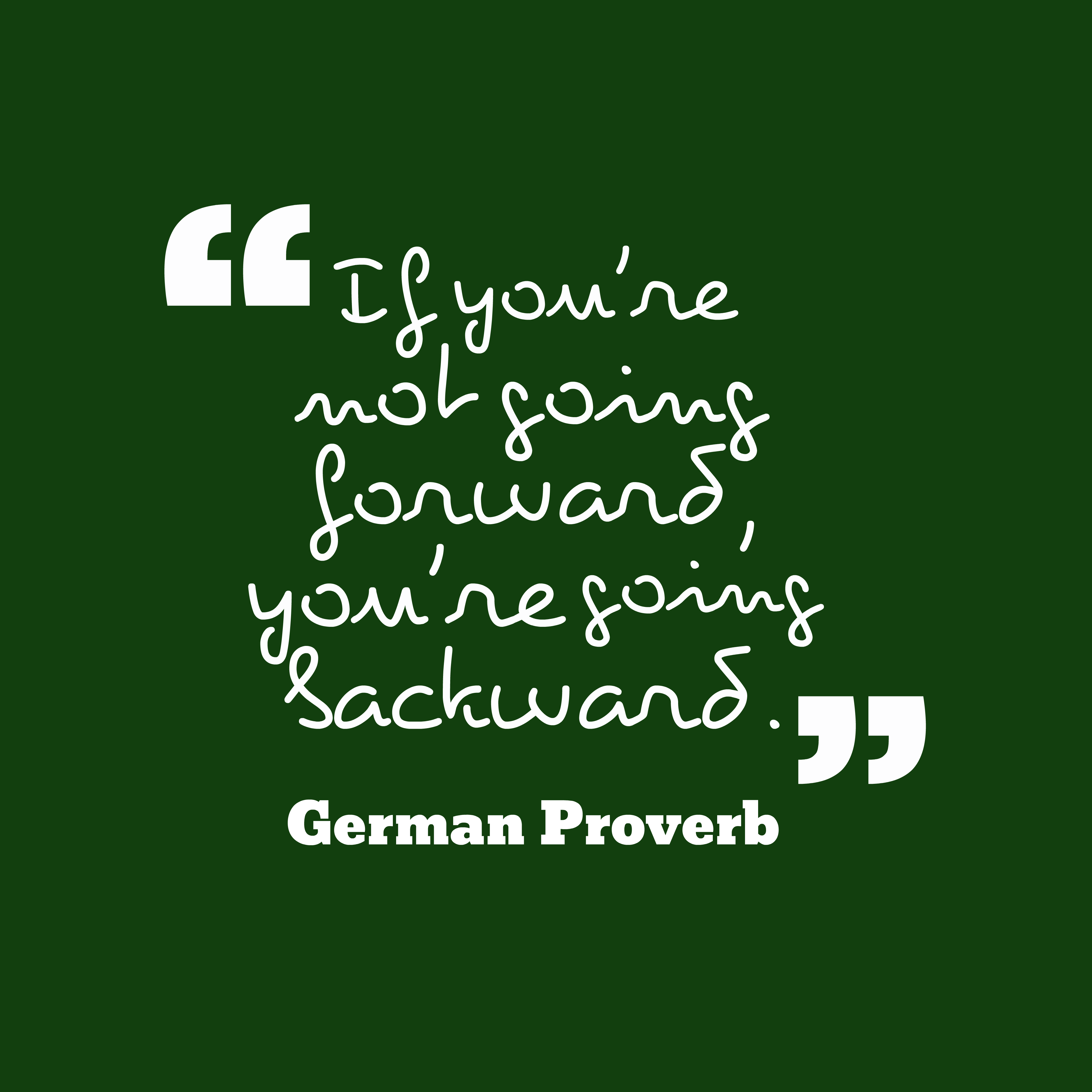 Quotes image of If you're not going forward, you're going backward.