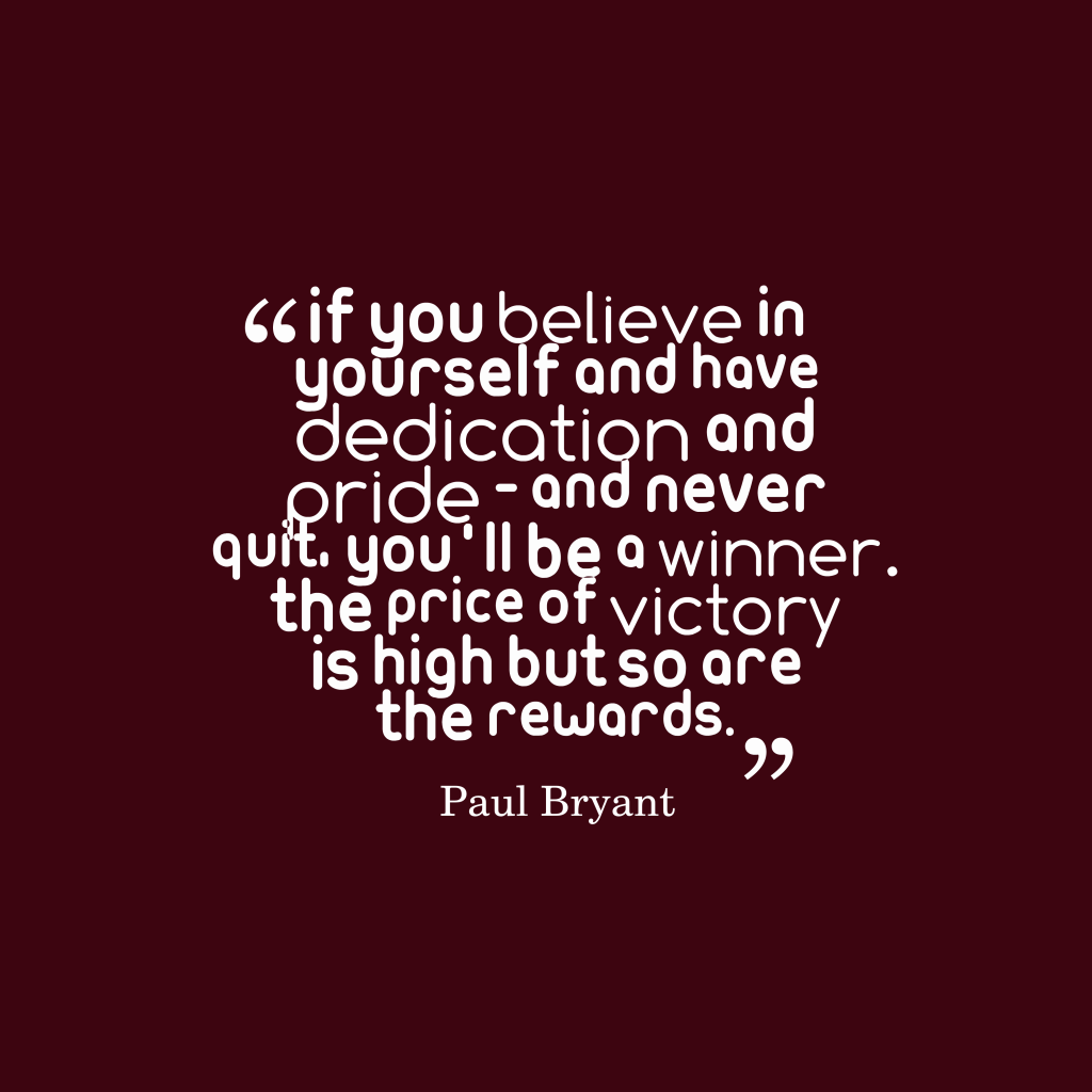 Paul Bryant quote about confidence.