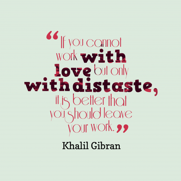 Khalil Gibran quote about work.