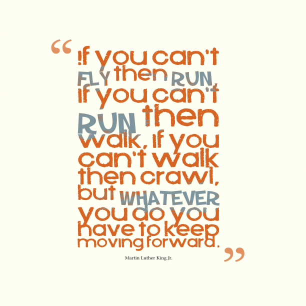 Martin Luther King Jr. quote about moving.