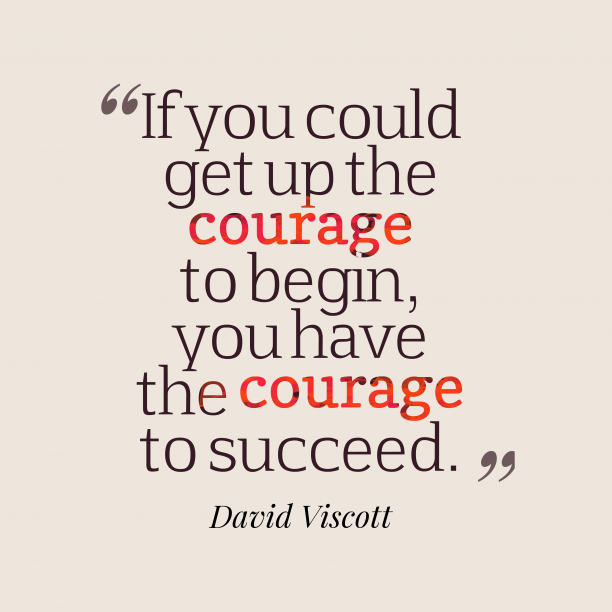 David Viscott quote about courage.