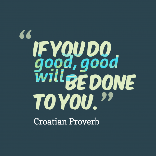 Croatian proverb about reward.