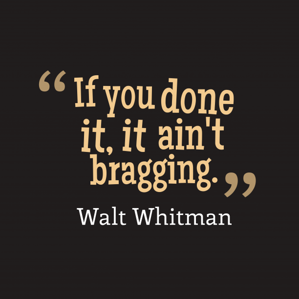 Walt Whitman 's quote about attitude. If you done it, it…