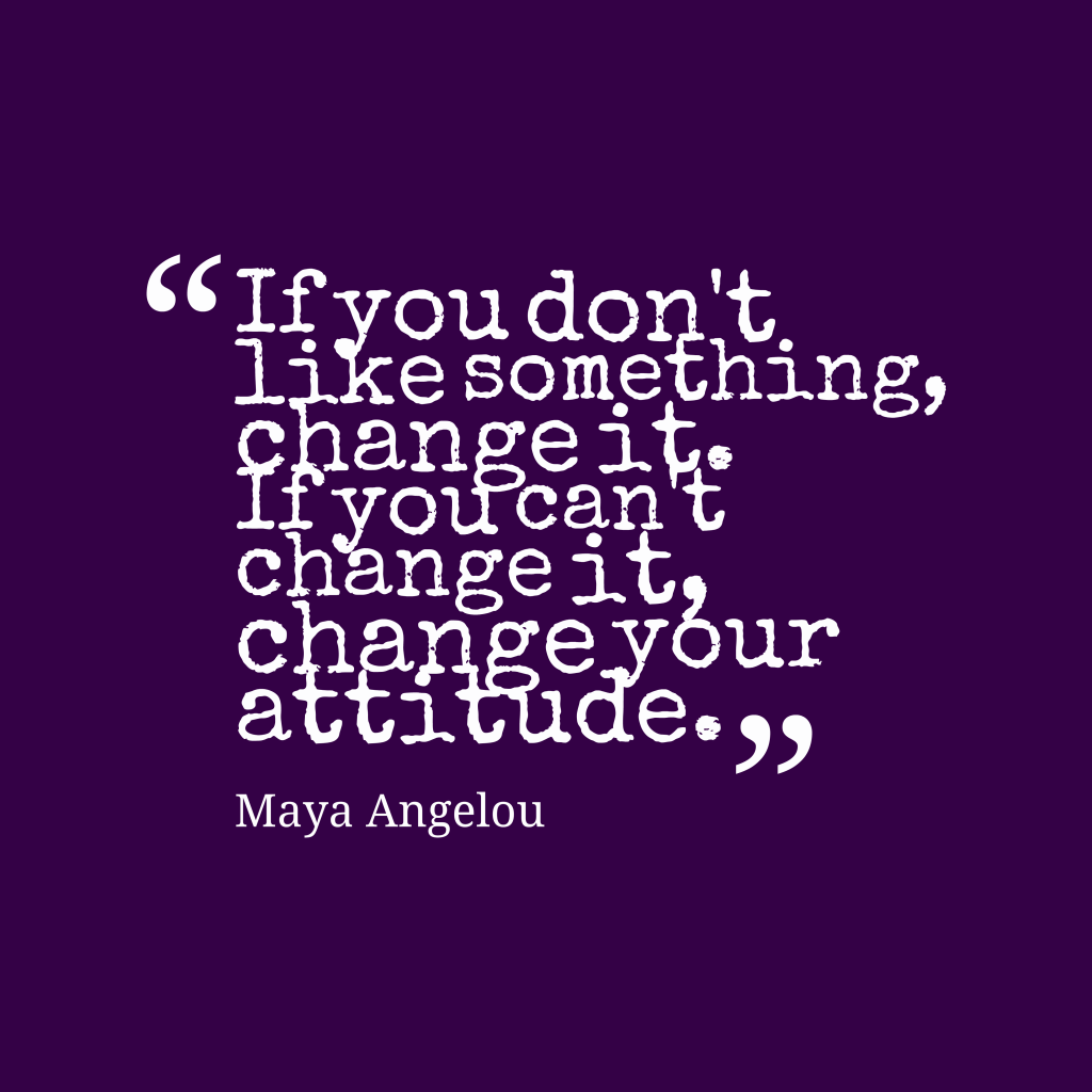 Maya Angelou quote about change.