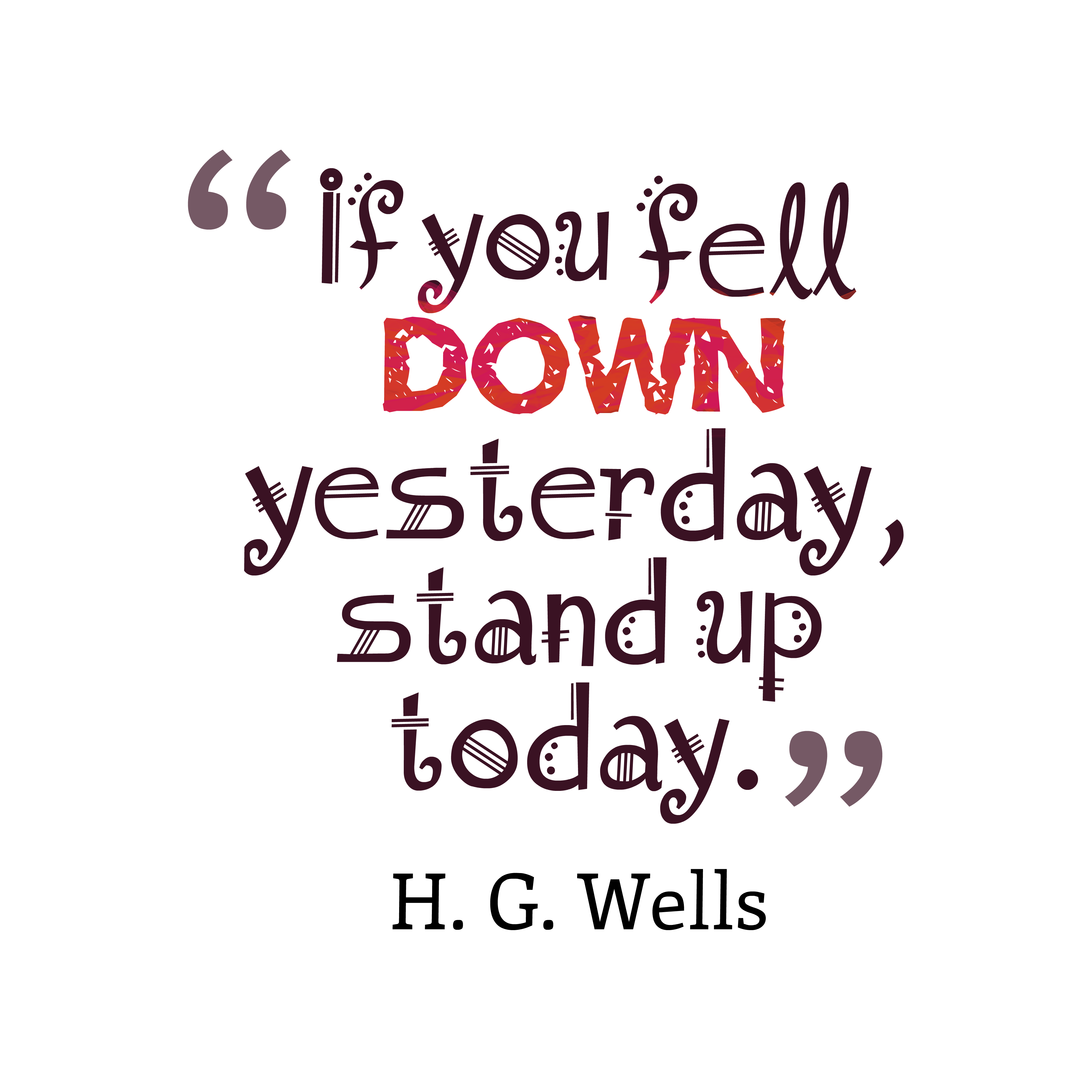 H G Wells Quote About Stand Up