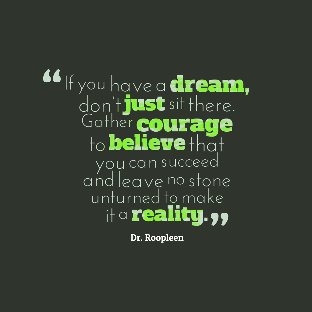 Dr. Roopleen quote about dream.