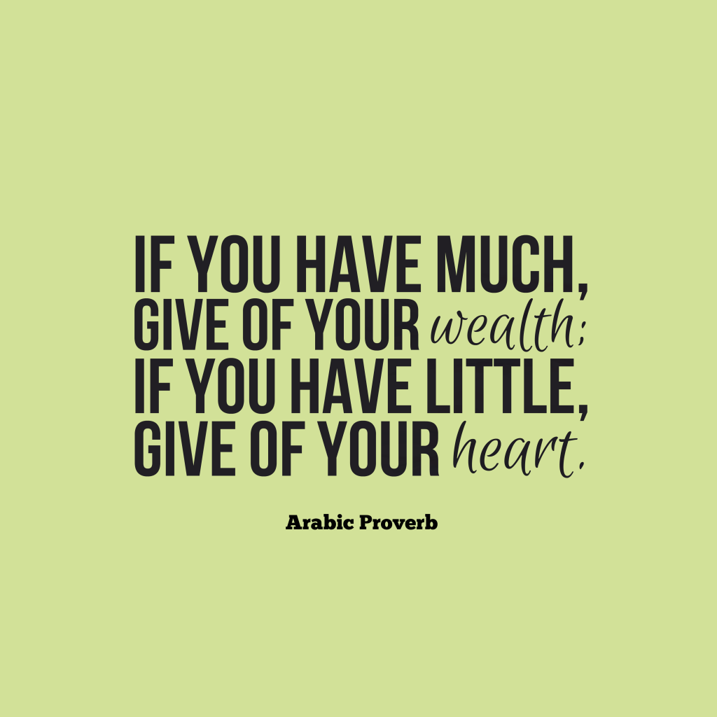 Arabic proverb about giving.