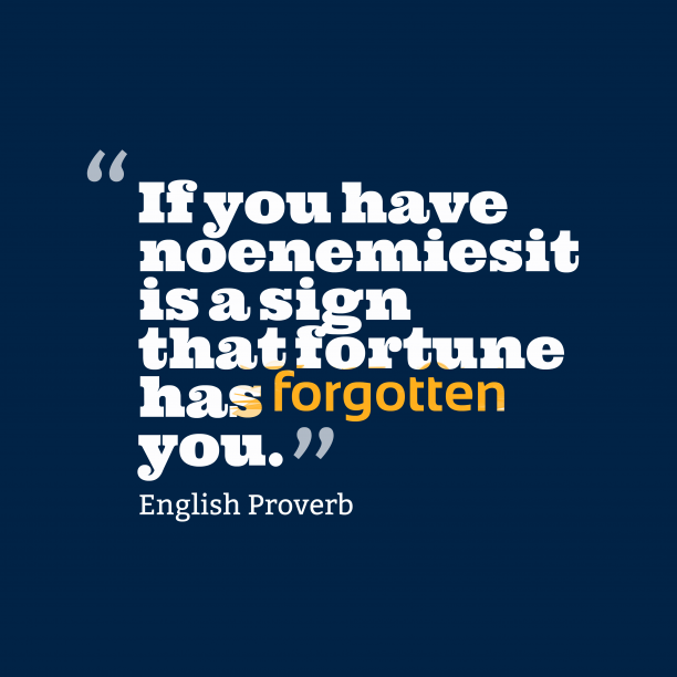 English proverb about enemy.