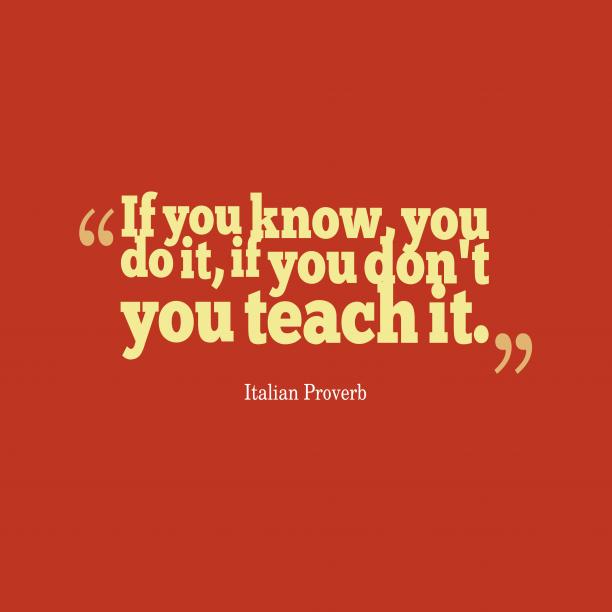Italian wisdom about teach.