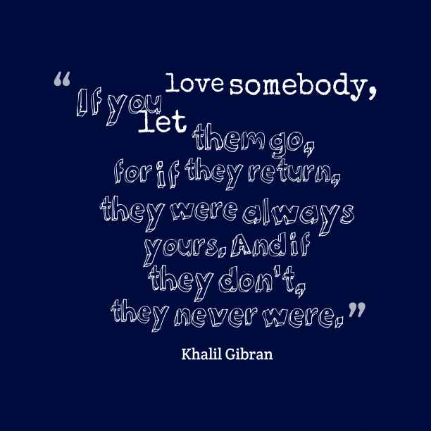Khalil Gibran quote about love.