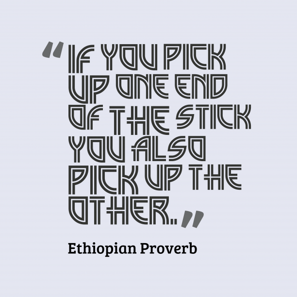 Ethiopian Wisdom 's quote about unity. If you pick up one…