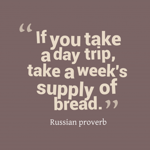 Russian wisdom about preparation.