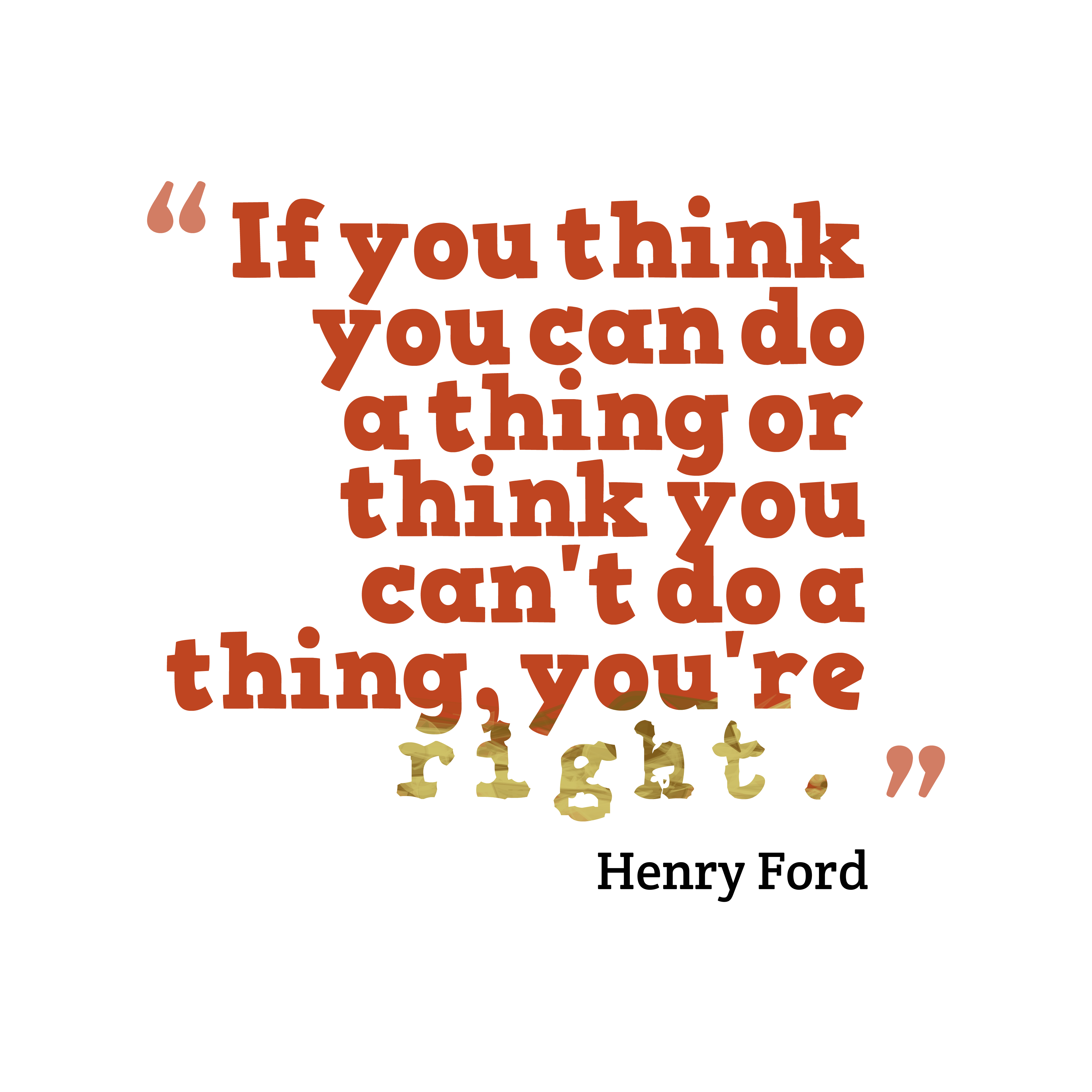 You Think Quotes: 348 Best Henry Ford Quotes Images