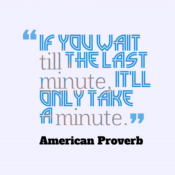 American proverb about time.