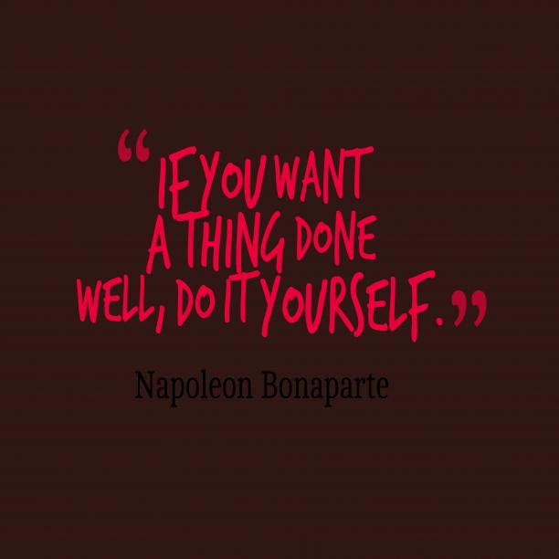 Napoleon Bonaparte quote about well.