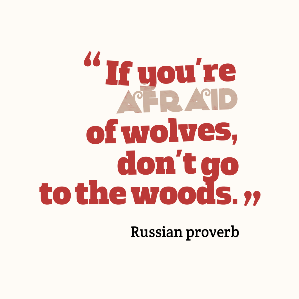 Russian proverb about afraid.