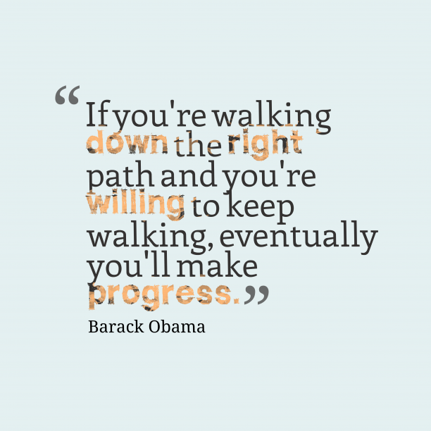 Barack Obama 's quote about . If you're walking down the…