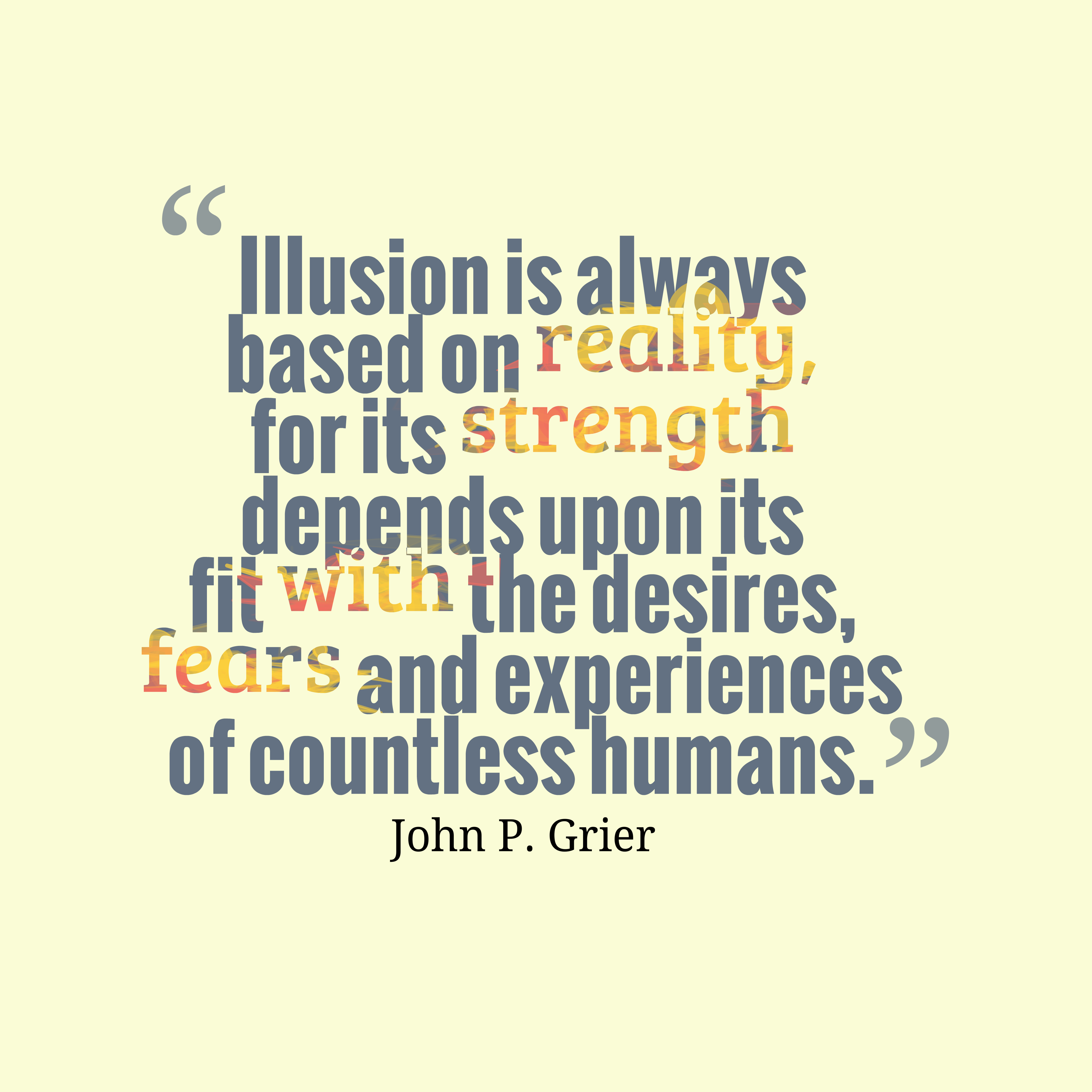 John P Grier Quote About Illusion