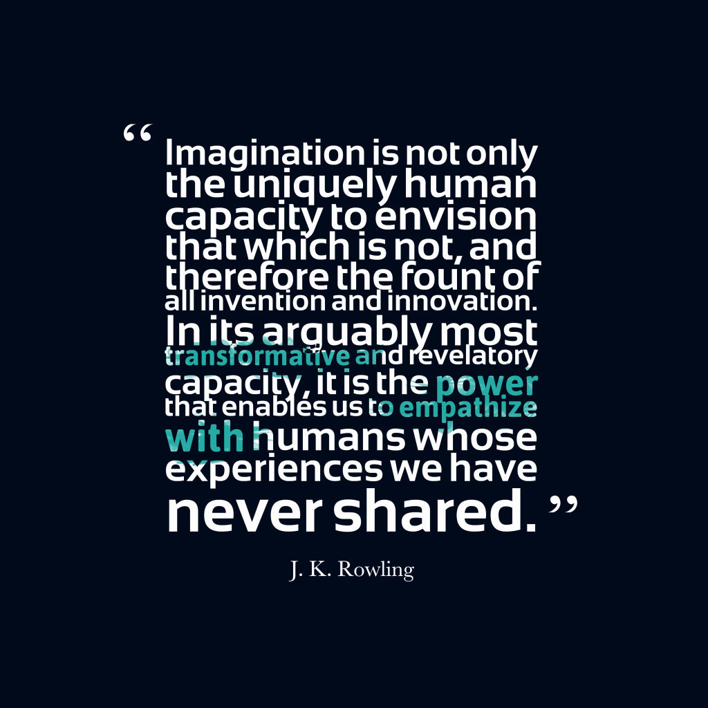 J.K. Rowling quote about imagination.