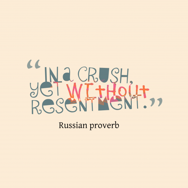 Russian proverb 's quote about . In a crush, yet without…