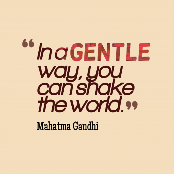 Mahatma Gandhi quote about gentle.
