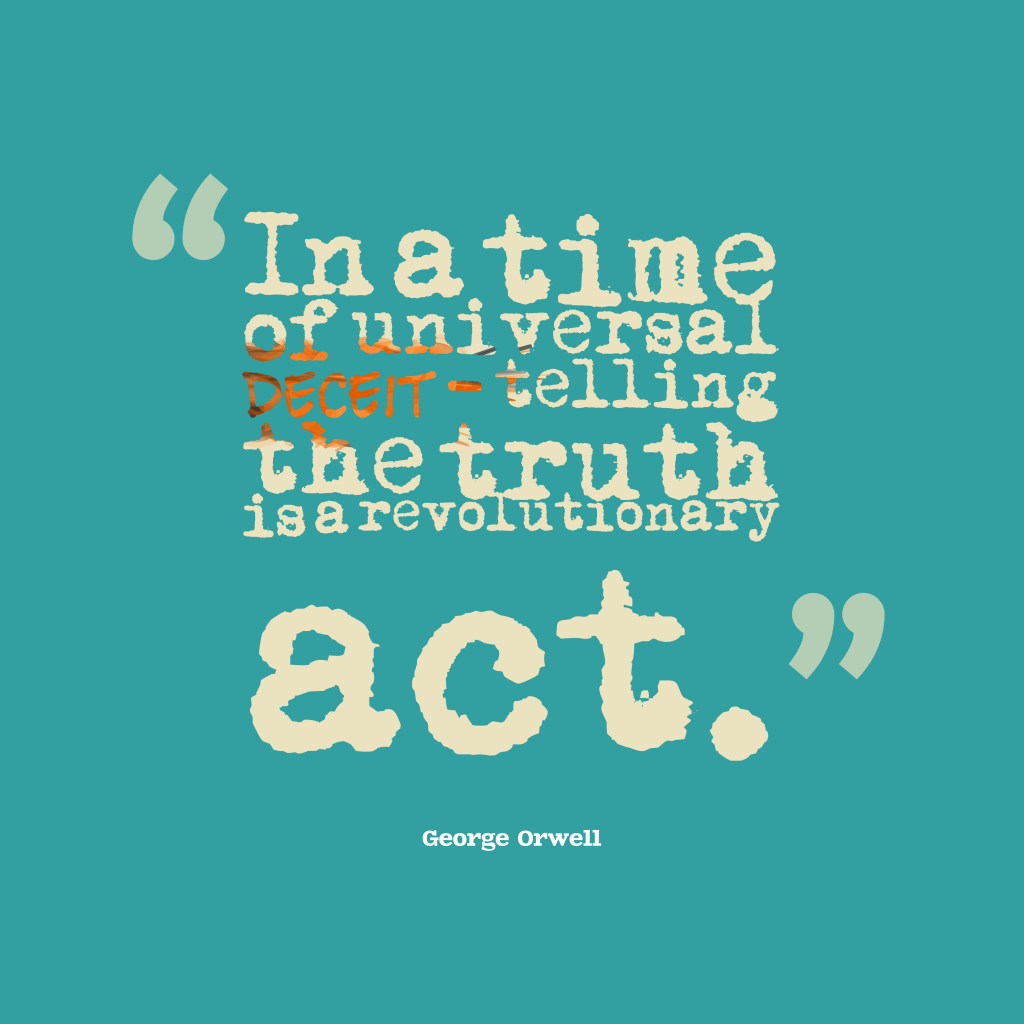 George Orwell quote about truth.