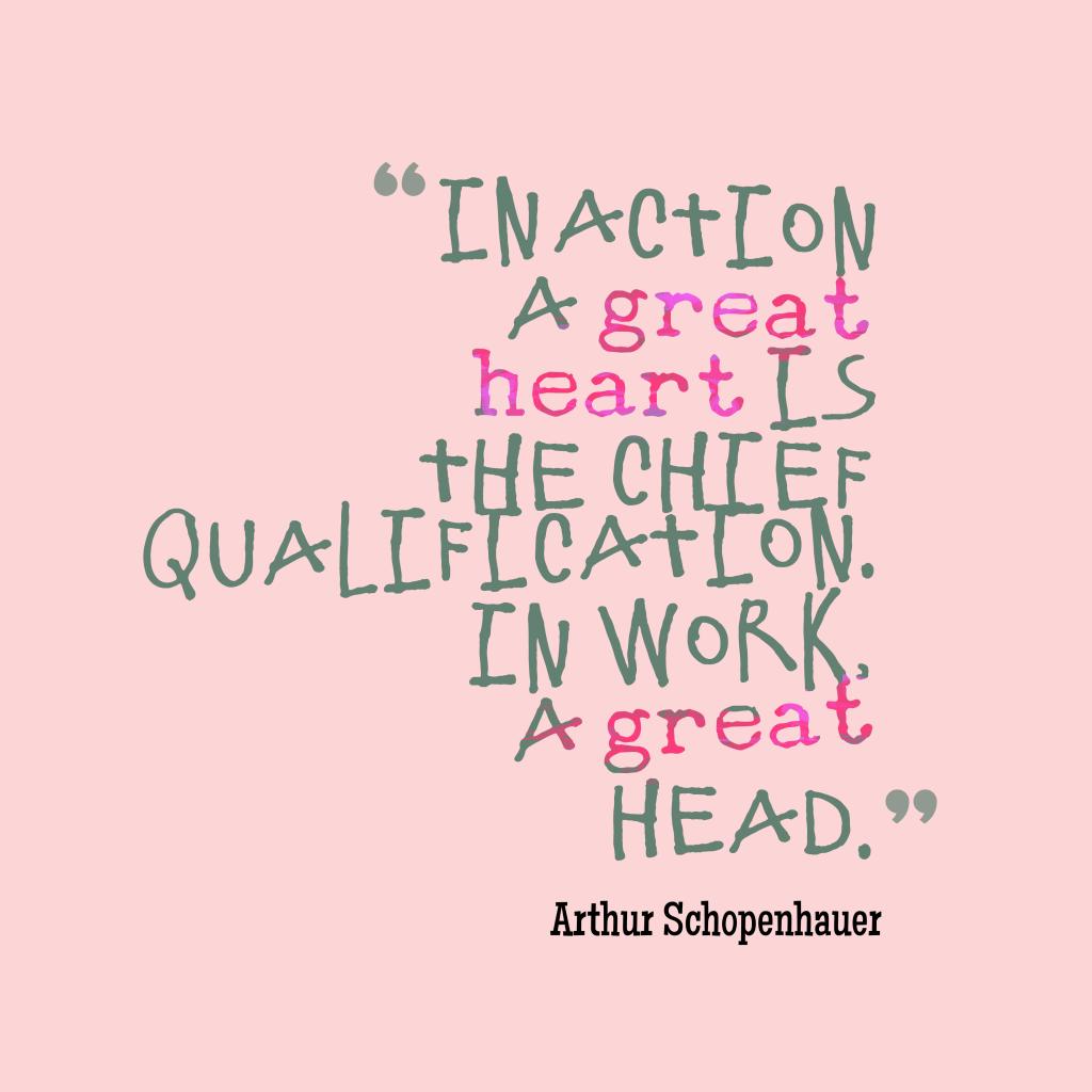 Arthur Schopenhauerquote about action.
