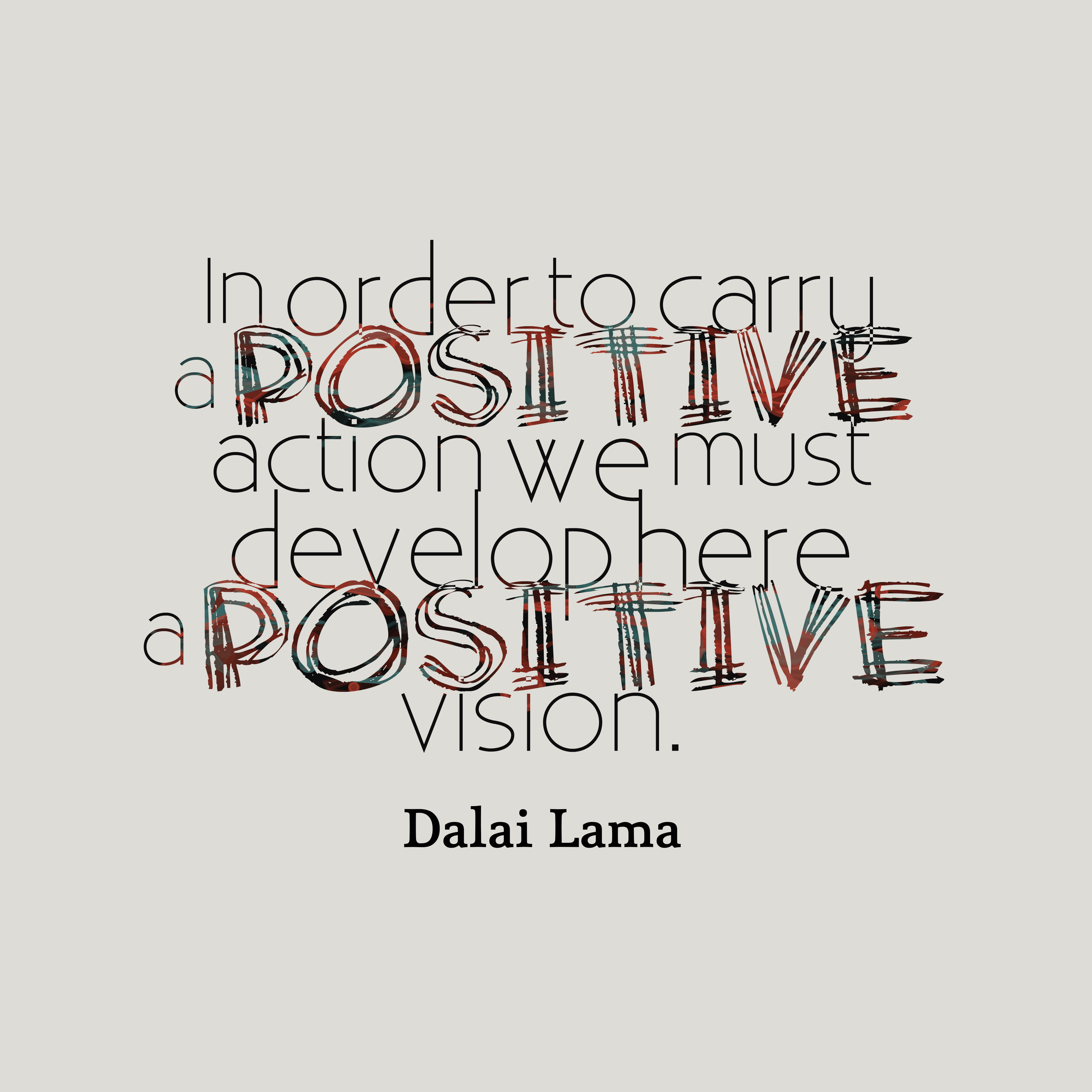 Quotes image of In order to carry a positive action we must develop here a positive vision.