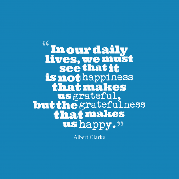 Albert Clarke quote about gratitude.