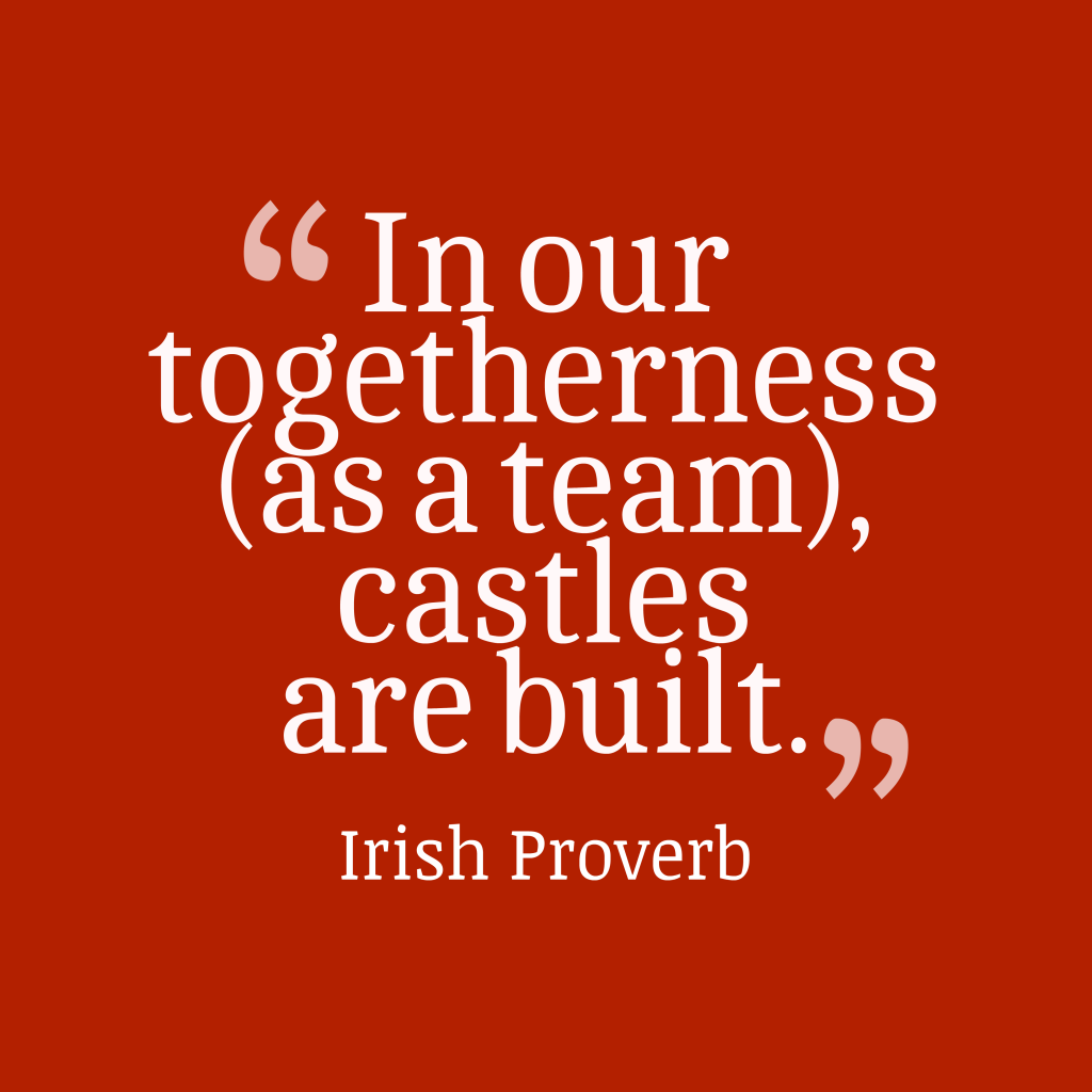 Irish proverb about teamwork