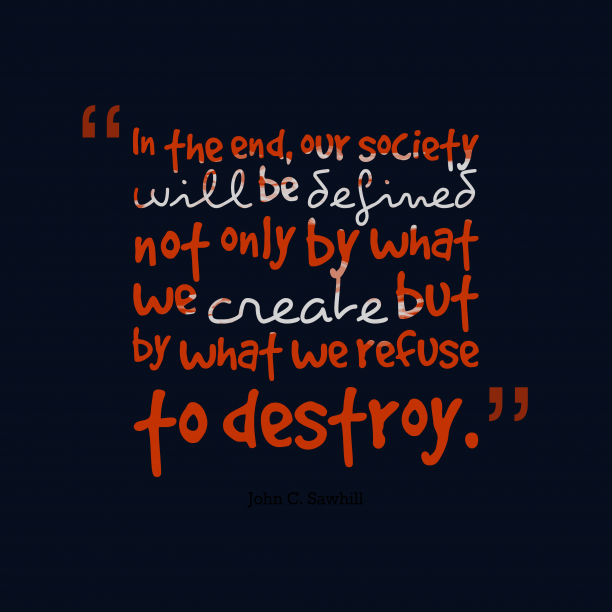 John C. Sawhill 's quote about . In the end, our society…