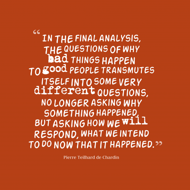 Pierre Teilhard de Chardin quote about questions.