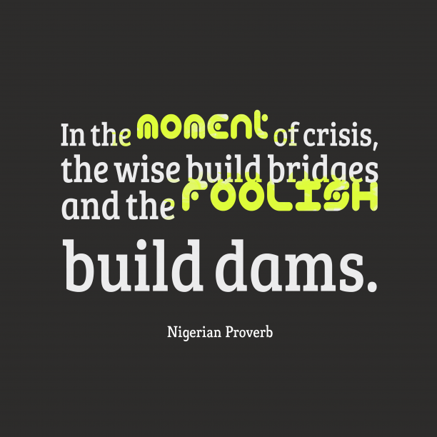 Nigerian Wisdom 's quote about . In the moment of crisis,…